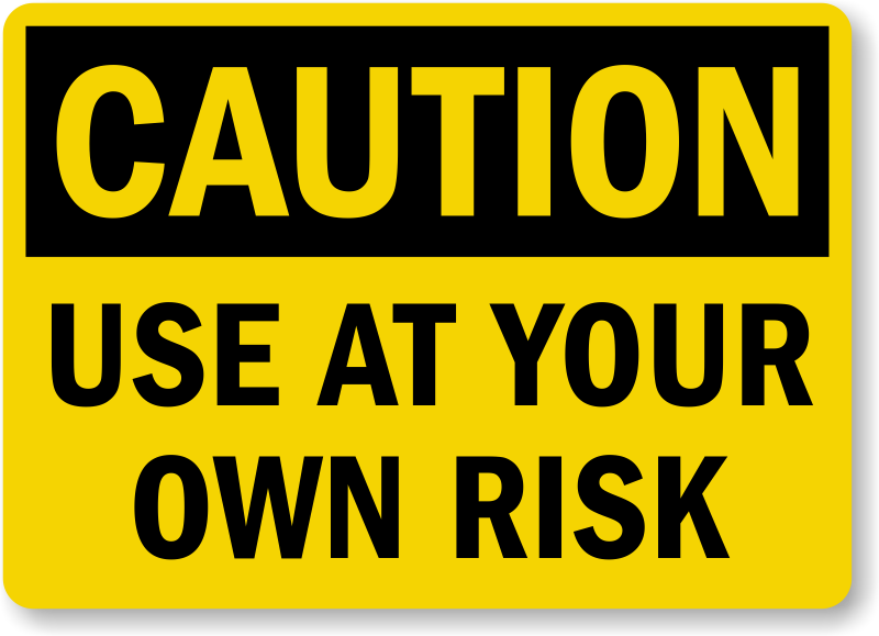 use-at-own-risk-sign-s-9967